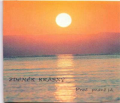 ZDENĚK KRÁSNÝ -  PROČ PRÁVĚ JÁ # CD singl